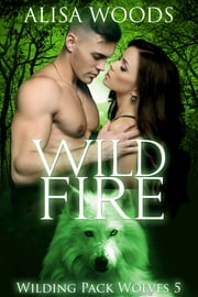 Wild Fire ebook by Alisa Woods