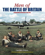 Men of The Battle of Britain - A Biographical Dictionary of The Few ebook by Kenneth G. Wynn