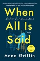 When All Is Said - A Novel ebook by Anne Griffin