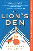 The Lion's Den ebook by Katherine St. John