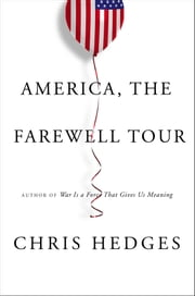America, The Farewell Tour ebook by Chris Hedges