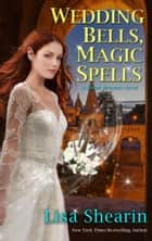 Wedding Bells, Magic Spells - A Raine Benares Novel, #7 ebook by Lisa Shearin