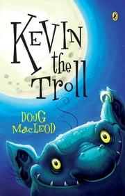 Kevin The Troll ebook by Doug MacLeod