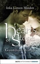 Hearts of Stone - Guardian Wings ebook by Inka Loreen Minden
