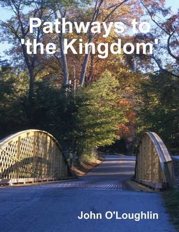 Pathways to 'the Kingdom' ebook by John O'Loughlin