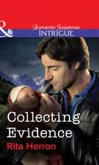 Collecting Evidence (Mills & Boon Intrigue) ekitaplar by Rita Herron