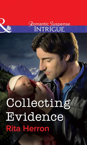 Collecting Evidence (Mills & Boon Intrigue) eBook by Rita Herron