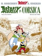 Asterix in Corsica - Album 20 ebook by René Goscinny, Albert Uderzo