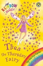 Thea The Thursday Fairy - The Fun Day Fairies Book 4 eBook by Daisy Meadows, Georgie Ripper
