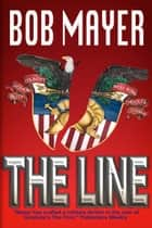 The Line ebook by Bob Mayer