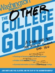 The Other College Guide - A Roadmap to the Right School for You ebook by Paul Glastris,Jane Sweetland,Staff Washington Monthly