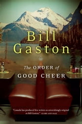 The Order of Good Cheer ebook by Bill Gaston