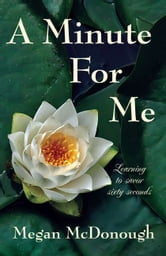 A Minute for Me ebook by Megan McDonough