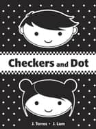Checkers and Dot ebook by J. Torres, J. Lum