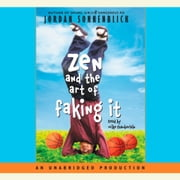 Zen and the Art of Faking It audiobook by Jordan Sonnenblick