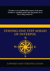 Staying One Step Ahead of Interpol ebook by Edward; Teresita Chism