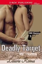 Deadly Target ebook by Laurie Roma