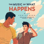 The Music of What Happens audiobook by Bill Konigsberg