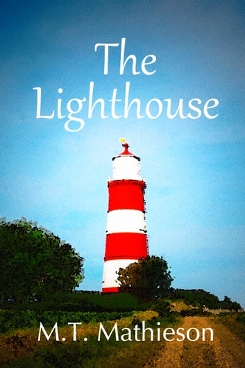 The Lighthouse ebook by M T Mathieson