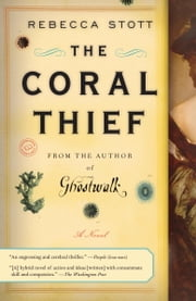The Coral Thief - A Novel ebook by Rebecca Stott