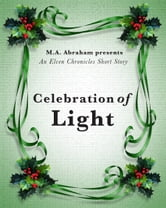 Celebration of Light ebook by M.A. Abraham