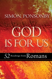 God Is For Us - 52 readings from Romans ebook by Simon Ponsonby