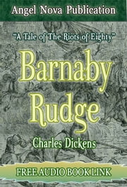 Barnaby Rudge : [Illustrations and Free Audio Book Link] ebook by Charles Dickens