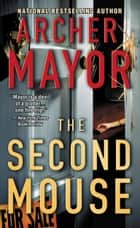 The Second Mouse ebook by Archer Mayor