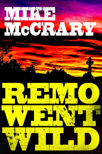 Remo Went Wild ebook by Mike McCrary