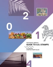 The Postal Service 2014 eGuide to U.S. Stamps: 41st Edition, Updated Stamp Values ebook by US Postal Service US Postal Service
