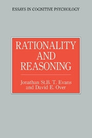 Rationality and Reasoning ebook by Jonathon St. B.T. Evans,David E. Over