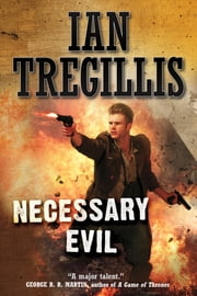 Necessary Evil ebook by Ian Tregillis