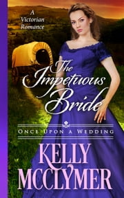 The Impetuous Bride ebook by Kelly McClymer