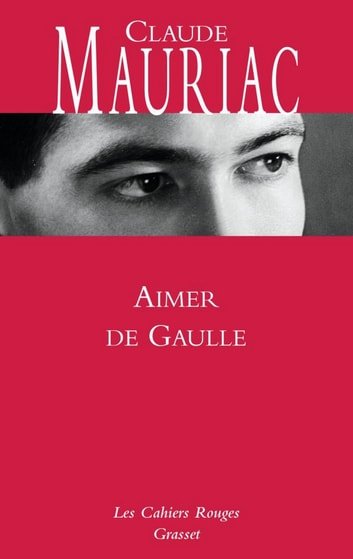 Aimer De Gaulle eBook by Claude Mauriac