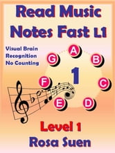 Read Music Notes Fast Level 1 Visual Brain Recognition No Counting