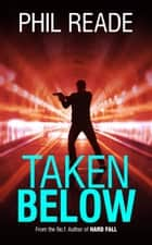Taken Below ebook by Phil Reade