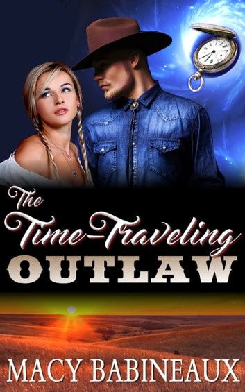 The Time-Traveling Outlaw ebook by Macy Babineaux