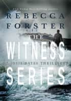The Witness Series Bundle: 7 Josie Bates Thrillers ebook by Rebecca Forster