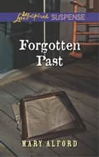 Forgotten Past ebook by Mary Alford