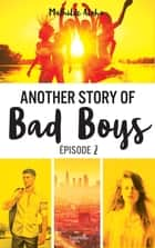 Another story of bad boys - tome 2 ebook by Mathilde Aloha