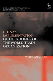 China's Implementation of the Rulings of the World Trade Organization ebook by Dr Weihuan Zhou