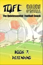 TQFC Book 7: Defending ebook by Coach O'Neill