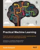 Practical Machine Learning ebook by Sunila Gollapudi