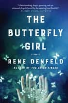 The Butterfly Girl - A Novel 電子書籍 by Rene Denfeld