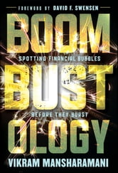 Boombustology - Spotting Financial Bubbles Before They Burst ebook by Vikram Mansharamani