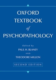 Oxford Textbook of Psychopathology ebook by Paul H Blaney;Theodore Millon