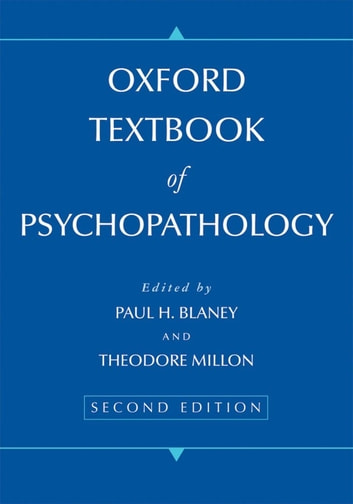 Oxford Textbook of Psychopathology ebook by Paul H Blaney,Theodore Millon