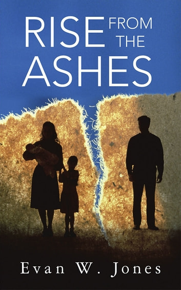 Rise from the Ashes ebook by Evan W. Jones