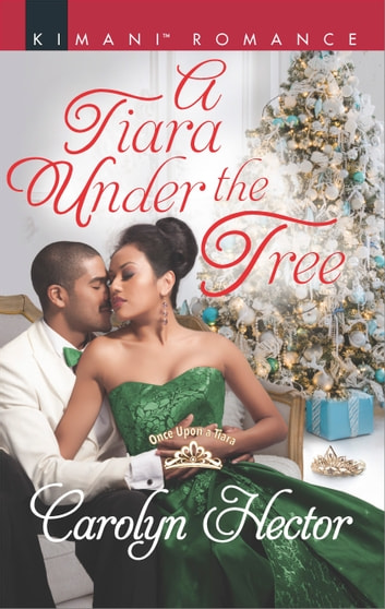A Tiara Under the Tree ebook by Carolyn Hector
