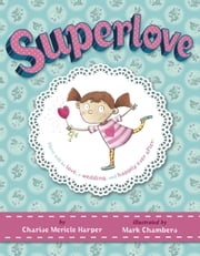 Superlove ebook by Charise Mericle Harper,Mark Chambers